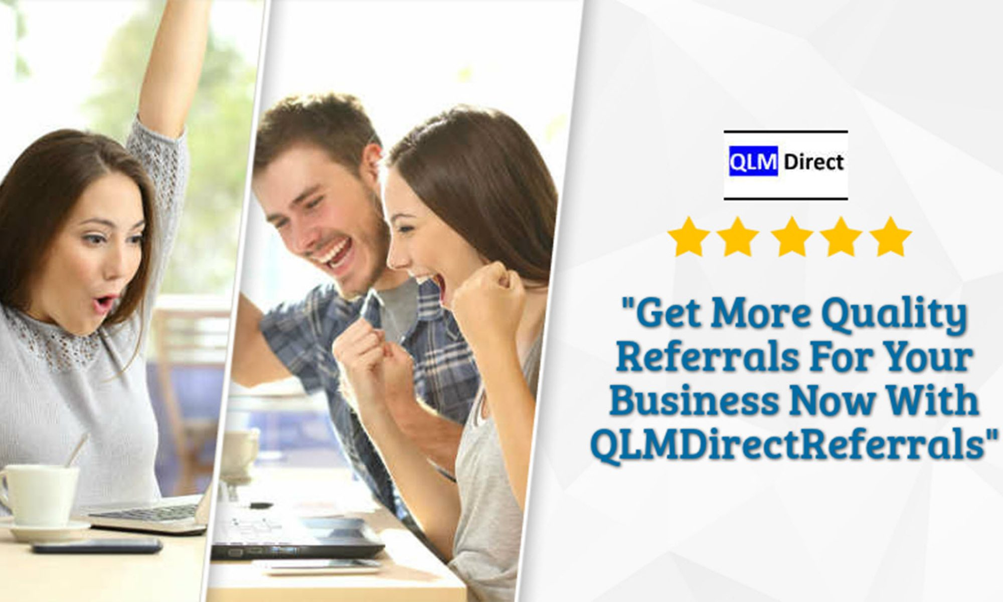 QLM DIRECT REFERALS GET STARTED